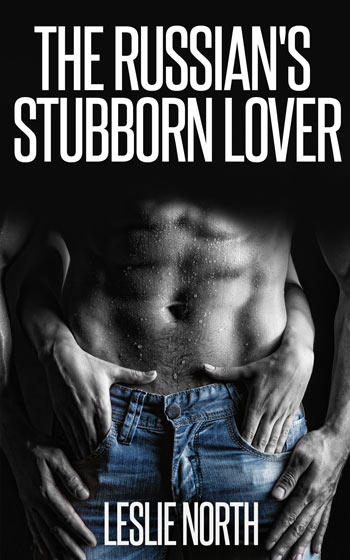 The Russian's Stubborn Lover (The Fedosov Family #1)