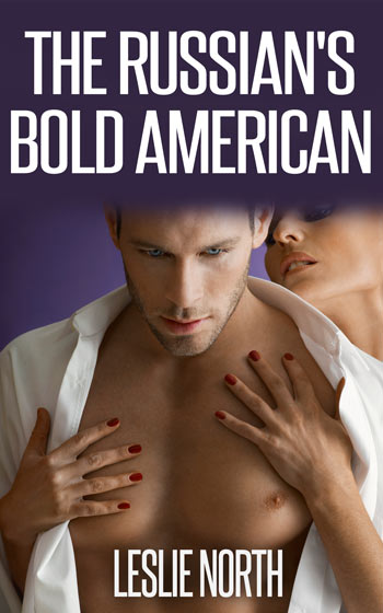 The Russian's Bold American (The Fedosov Family #2)