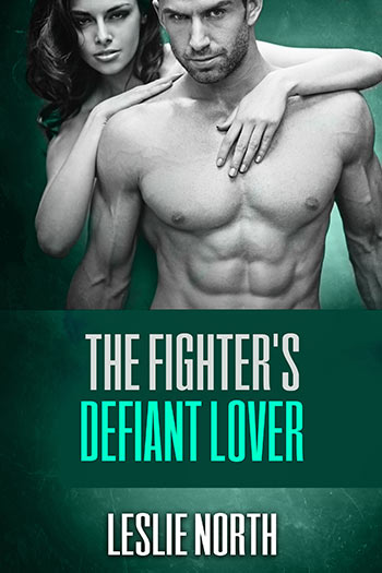 The Figher's Defiant Lover (The Burton Brothers Series #4)