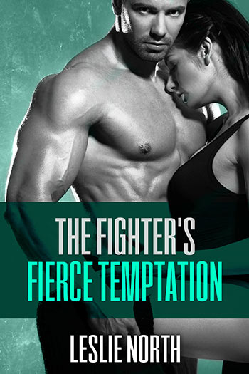 The Figher's Fierce Temptation (The Burton Brothers Series #1)
