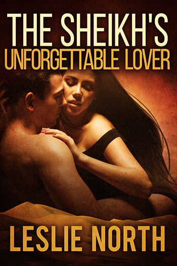 The Sheikh's Unforgettable Lover (The Sharqi Sheikhs Series #1)