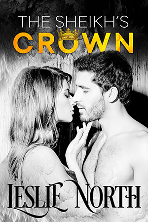 The Sheikh's Crown (The Sheikh's Wedding Bet #2)