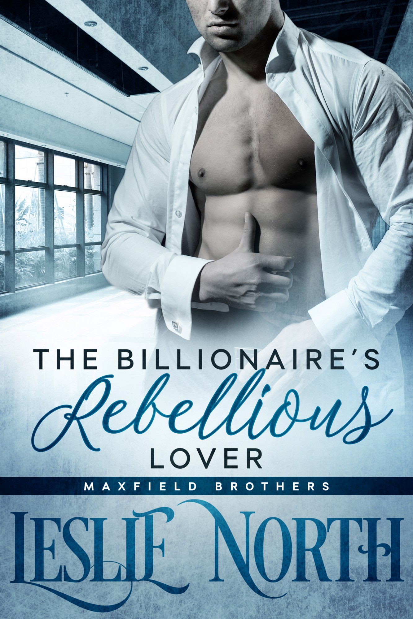 The Billionaire's Rebellious Lover (Maxfield Brothers Series #2)
