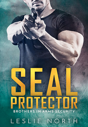 SEAL Protector (Brothers In Arms #2)