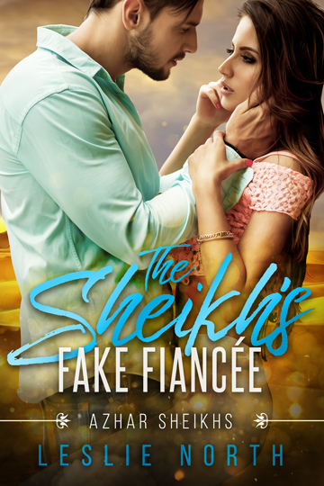 The Sheikh's Fake Fiancée (Azhar Sheikhs Series #1)