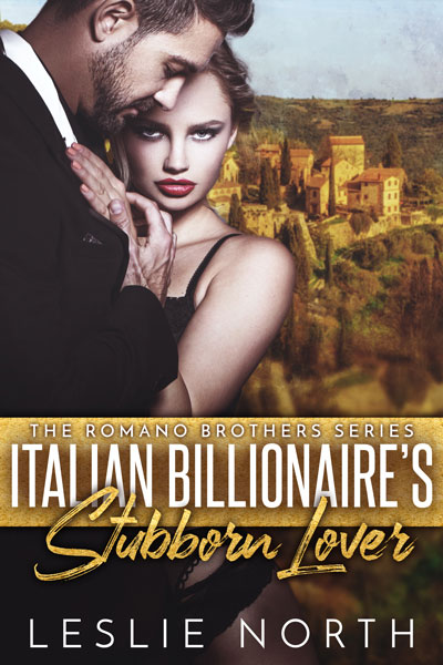 Italian Billionaire's Stubborn Lover (The Romano Brothers #1)